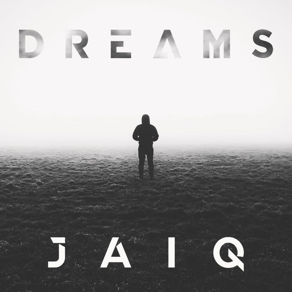 Jaiq Dreams Single